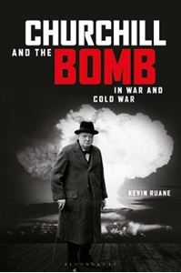 Picture of Churchill and the Bomb in War and Cold War