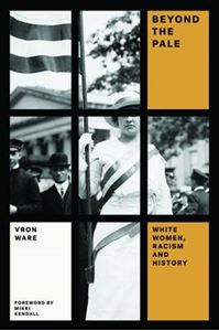 Picture of Beyond the Pale: White Women, Racism and History