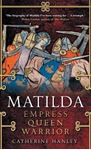 Picture of Matilda: Empress, Queen, Warrior