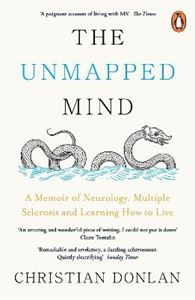 Picture of Unmapped Mind: A Memoir of Neurology, Multiple Sclerosis and Learning How to Live