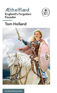 Picture of AEthelflaed: A Ladybird Expert Book: England's Forgotten Founder