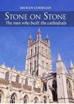 Picture of Stone on Stone: The Men Who Built The Cathedrals