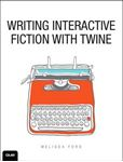 Picture of Writing Interactive Fiction with Twine