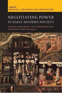 Picture of Negotiating Power in Early Modern Society: Order, Hierarchy and Subordination in Britain and Ireland
