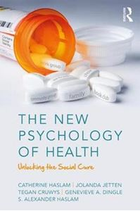 Picture of New Psychology of Health: Unlocking the Social Cure