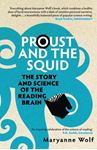 Picture of Proust and the Squid: The Story and Science of the Reading Brain