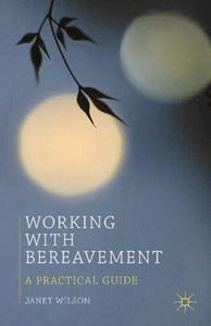 Picture of Working with Bereavement: A Practical Guide