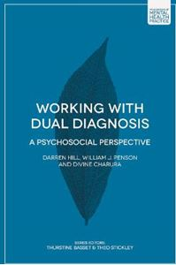Picture of Working with Dual Diagnosis: A Psychosocial Perspective