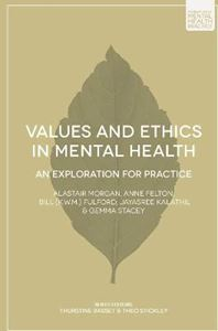 Picture of Values and Ethics in Mental Health: An Exploration for Practice