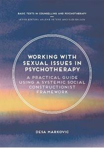 Picture of Working with Sexual Issues in Psychotherapy: A Practical Guide Using a Systemic Social Constructionist Framework