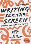 Picture of Writing for the Screen: Creative and Critical Approaches