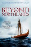 Picture of Beyond the Northlands: Viking Voyages and the Old Norse Sagas