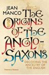 Picture of Origins of the Anglo-Saxons: Decoding the Ancestry of the English