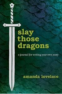 Picture of Slay Those Dragons: A Journal for Writing Your Own Story