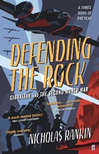 Picture of Defending the Rock: Gibraltar and the Second World War