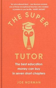 Picture of Super Tutor: The best education money can buy in seven short chapters