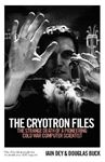 Picture of Cryotron Files: The strange death of a pioneering Cold War computer scientist