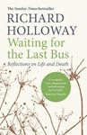 Picture of Waiting for the Last Bus: Reflections on Life and Death