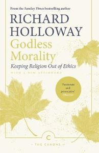 Picture of Godless Morality: Keeping Religion Out of Ethics