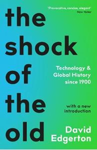 Picture of Shock Of The Old: Technology and Global History since 1900