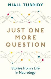 Picture of Just One More Question: Stories from a Life in Neurology