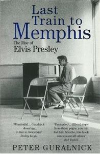 Picture of Last Train To Memphis: The Rise of Elvis Presley
