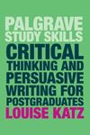 Picture of Critical Thinking and Persuasive Writing for Postgraduates