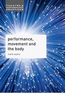 Picture of Performance, Movement and the Body