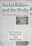 Picture of Serial Killers and the Media: The Moors Murders Legacy