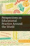 Picture of Perspectives on Educational Practice Around the World