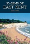 Picture of 50 Gems of East Kent: The History & Heritage of the Most Iconic Places