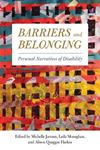 Picture of Barriers and Belonging: Personal Narratives of Disability