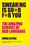 Picture of Swearing Is Good For You: The Amazing Science of Bad Language