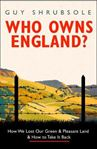 Picture of Who Owns England?: How We Lost Our Green and Pleasant Land, and How to Take It Back