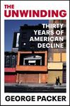 Picture of Unwinding: Thirty Years of American Decline