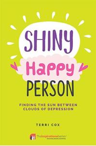 Picture of Shiny Happy Person: Finding the Sun Between Clouds of Depression