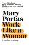 Picture of Work Like a Woman: A Manifesto For Change