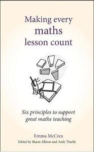 Picture of Making Every Maths Lesson Count: Six principles to support great maths teaching