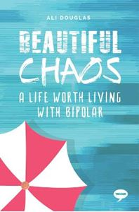 Picture of Beautiful Chaos: A Life Worth Living with Bipolar