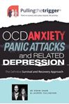Picture of OCD, Anxiety, Panic Attacks and Related Depression: The Definitive Survival and Recovery Approach
