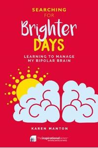 Picture of Searching for Brighter Days: Learning to Manage My Bipolar Brain