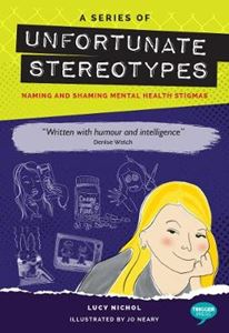 Picture of Series of Unfortunate Stereotypes: Naming and Shaming Mental Health Stigmas