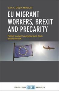 Picture of EU Migrant Workers, Brexit and Precarity: Polish Women's Perspectives from Inside the UK