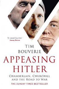 Picture of Appeasing Hitler: Chamberlain, Churchill and the Road to War