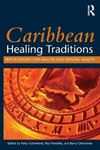 Picture of Caribbean Healing Traditions: Implications for Health and Mental Health