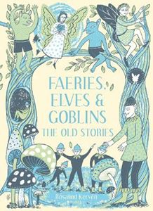 Picture of Faeries, Elves and Goblins: The Old Stories and fairy tales
