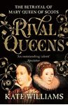 Picture of Rival Queens: The Betrayal of Mary, Queen of Scots