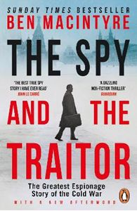 Picture of Spy and the Traitor: The Greatest Espionage Story of the Cold War