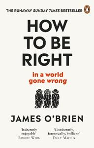 Picture of How To Be Right: ... in a world gone wrong