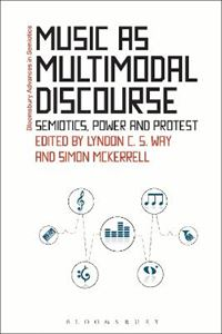 Picture of Music as Multimodal Discourse: Semiotics, Power and Protest